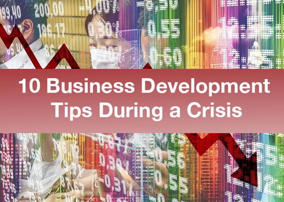10 Business Development Tips During a Crisis
