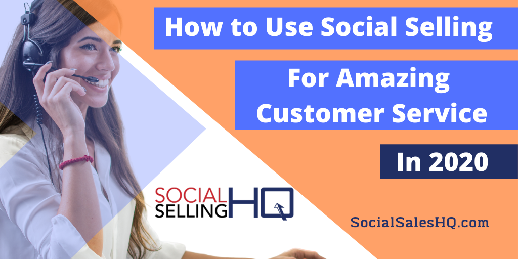 How to use Social Selling for Amazing Customer Service