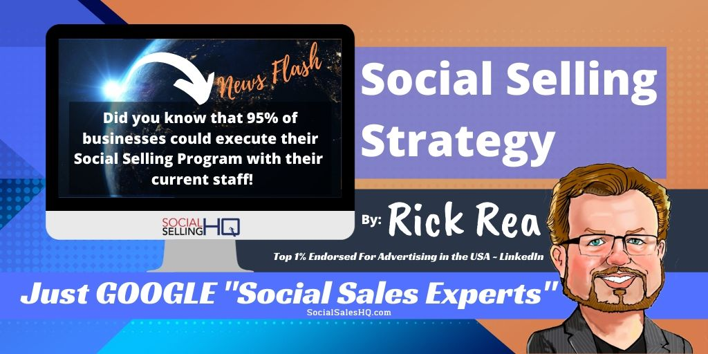 Social Selling Strategy - The Benefits of Social Selling by Rick Rea